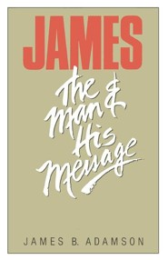 James: Man & His Message   -     By: James Adamson