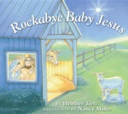 Rockabye Baby Jesus  -     By: Heather Tietz     Illustrated By: Nancy Miller