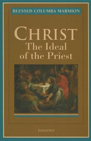 Christ: The Ideal of the Priest  -     By: Father Columba Marmion