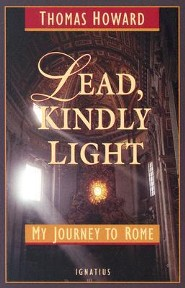 Lead, Kindly Light: My Journey to Rome  -     By: Thomas Howard