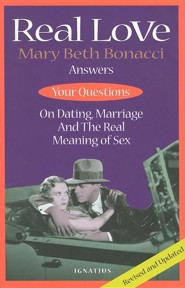 Real Love: Mary Beth Bonacci Answers Your Questions on Dating, Marriage and the Real Meaning of Sex, Edition 0002Revised, Update  -     By: Mary Beth Bonacci