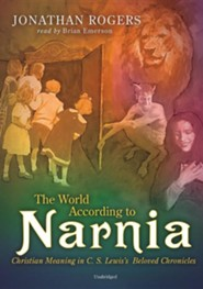 The World According to Narnia: Christian Meanings in C. S. Lewis' Beloved Chronicles - unabridged audiobook on CD  -     Narrated By: Brian Emerson     By: Jonathan Rogers