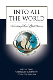 Into All the World: The First 100 Years of Church of God Missions