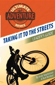 Taking It to the Streets: Leader's Guide