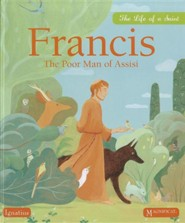 Francis the Poor Man of Assisi: The Life of a Saint  -     By: Juliette Levivier     Illustrated By: Claire de Gastold