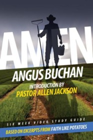 Amen Small Group Study Guide: 6 Video Driven Lessons as Companion to Study DVD  -     By: G. Allen Jackson, Angus Buchan