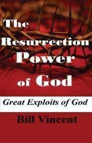 The Resurrection Power of God  -     By: Bill Vincent