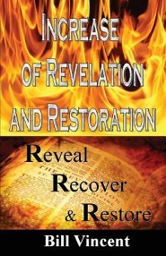 Increase of Revelation and Restoration  -     By: Bill Vincent