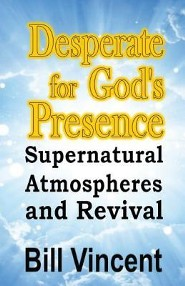 Desperate for God's Presence  -     By: Bill Vincent
