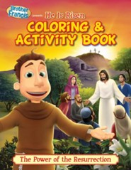 Brother Francis Presents He Is Risen Coloring & Activity Book: The Power of the Resurrection