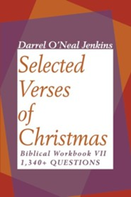 Selected Verses of Christmas: Biblical Workbook VII 1,340+ Questions