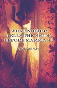 What Nobody Tells the Bride Before Marriage