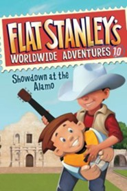Flat Stanley's Worldwide Adventures #10: Showdown at the Alamo  -     By: Jeff Brown     Illustrated By: Macky Pamintuan
