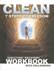 Clean: 7 Steps to Freedom Addiction Recovery Workbook