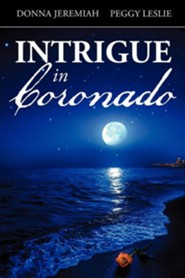 Intrigue in Coronado  -     By: Donna Jeremiah, Peggy Leslie
