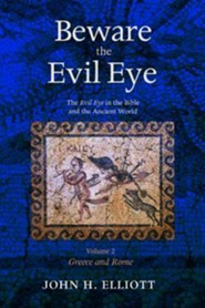 Beware the Evil Eye Volume 2  -     By: John H. Elliott