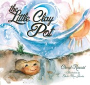 The Little Clay Pot  -     By: Cheryl Kincaid