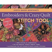 Judith Baker Montano's Embroidery and Crazy Quilt Stitch Tool  -     By: Judith Baker Montano