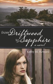 From Driftwood to Sapphire  -     By: Kathy M. Howard
