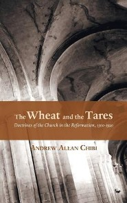 The Wheat and the Tares  -     By: Andrew Allan Chibi