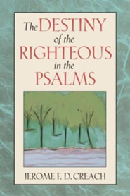 The Destiny of the Righteous in the Psalms  -     By: Jerome E.D. Creach