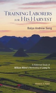 Training Laborers for His Harvest  -     By: Baiyu Andrew Song, Michael A.G. Haykin