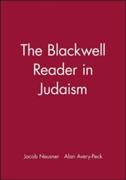 The Blackwell Reader in Judaism  -     Edited By: Jacob Neusner, Alan J. Avery-Peck     By: Neusner,  Avery-Peck & Jacob Neusner(ED.)