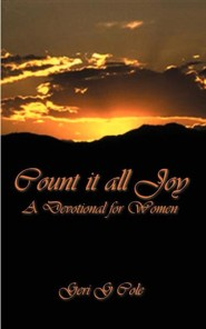 Count It All Joy: A Devotional for Women  -     By: Geri G. Cole     Illustrated By: Geri G. Cole