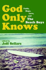 God Only Knows  -     Edited By: Jeff Sellars