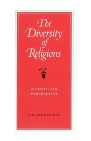 The Diversity of Religions: A Christian Perspective  -     By: J.A. Dinoia