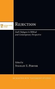 Rejection  -     Edited By: Stanley E. Porter