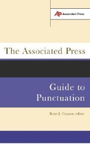 The Associated Press Guide to Punctuation  -     Edited By: Jack Cappon     By: Rene J. Cappon
