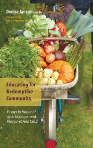 Educating for Redemptive Community  -     Edited By: Denise Janssen