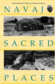 Navajo Sacred Places  -     By: Klara Bonsack Kelley, Harris Francis