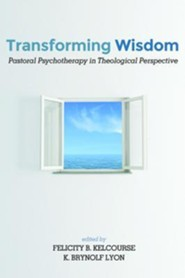 Transforming Wisdom  -     Edited By: Felicity B. Kelcourse, K. Brynolf Lyon