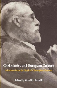 Christianity European Culture  -     Edited By: Gerald J. Russello     By: Christopher Dawson