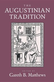 The Augustinian Tradition  -     Edited By: Gareth B. Matthews     By: Gareth B. Matthews(ED.)