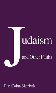 Judaism and Other Faiths  -     By: Daniel C. Cohn-Sherbok