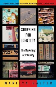 Shopping for Identity: The Marketing of Ethnicity  -     By: Marilyn Halter