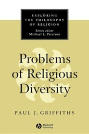 Problems of Religious Diversity  -     By: Paul J. Griffiths, Dawn Griffiths