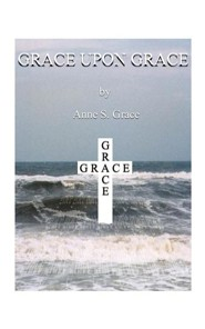 Grace Upon Grace  -     By: Anne S. Grace