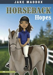Horseback Hopes  -     By: Jake Maddox
