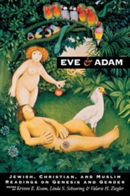 Eve and Adam: Jewish, Christian, and Muslim Readings on Genesis and Gender  -     Edited By: Kristen E. Kvam, Valerie H. Ziegler     By: Kristen E. Kvam(ED.), Valerie H. Ziegler(ED.) & Valarie H. Ziegler(ED.)