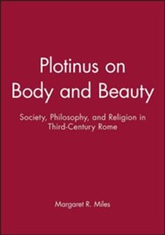 Plotinus on Body and Beauty   -     By: Margaret R. Miles