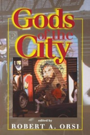 Gods of the City: Religion and the American Urban Landscape  -     Edited By: Robert A. Orsi     By: Robert A. Orsi(ED.)