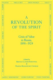 A Revolution of the Spirit: Crisis of Value in Russia, 1890-1924, Edition 0002  -     Edited By: Bernice Glatzer-Rosenthal, Martha Bohachevsky-Chomiak     By: Bernice Glatzer-Rosenthal, Martha Bohachevsky-Chomiak(ED.) & Bernice Glatzer Rosenthal(ED.)