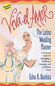 Viva el Amor: A Latino Wedding Planner = Long Live Love  -     By: Edna R. Bautista