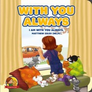 With You Always: Matthew 28:20 NKJV, Board Book