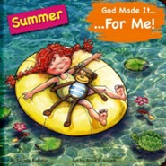 God Made It for Me: Summer: Child's Prayers of Thankfulness for the Things They Love Best about Summer
