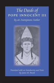 The Deeds of Pope Innocent III  -     By: James M. Powell